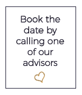 Book the date by calling one of our advisors