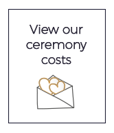 View our ceremony costs